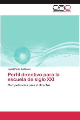 Perfil directivo para la escuela de siglo XXI
