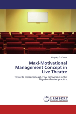 Maxi-Motivational Management Concept in Live Theatre