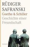 Goethe und Schiller - Geschichte einer Freundschaft
