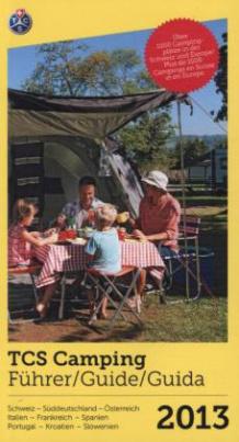 TCS Camping Führer 2013. TCS Camping Guide 2013. TCS Camping Guida 2013