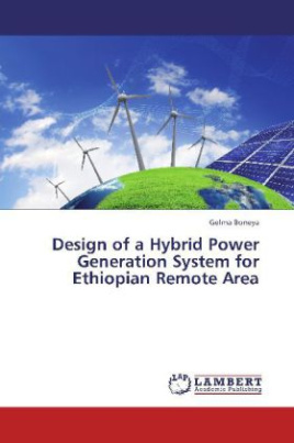 Design of a Hybrid Power Generation System for Ethiopian Remote Area
