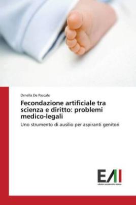 Fecondazione artificiale tra scienza e diritto: problemi medico-legali