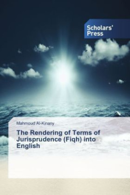 The Rendering of Terms of Jurisprudence (Fiqh) into English