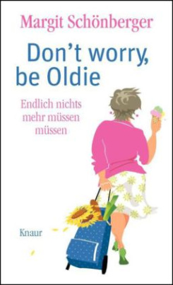 Don't worry, be Oldie