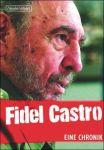 Fidel Castro - Mein Leben + Kuba - Eine Revolution in Bildern