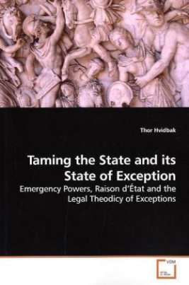 Taming the State and its State of Exception