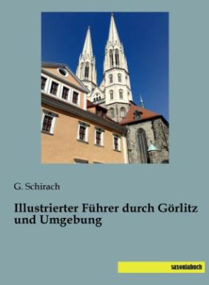 Illustrierter Führer durch Görlitz und Umgebung