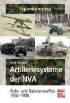Artilleriesysteme der NVA: Rohr und Raketenwaffen der NVA 1945-1990
