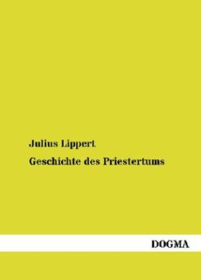 Geschichte des Priestertums. Bd.2