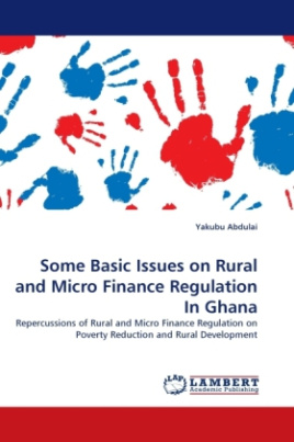 Some Basic Issues on Rural and Micro Finance Regulation In Ghana