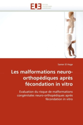 Les malformations neuro-orthopédiques après fécondation in vitro