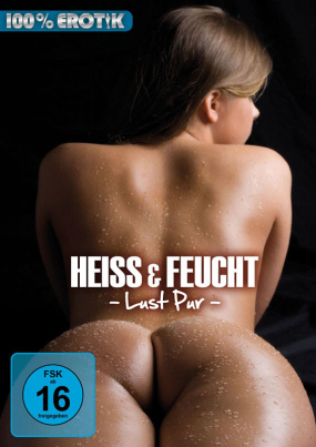 Heiss & Feucht - Lust pur