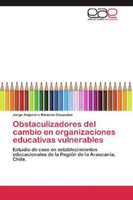 Obstaculizadores del cambio en organizaciones educativas vulnerables