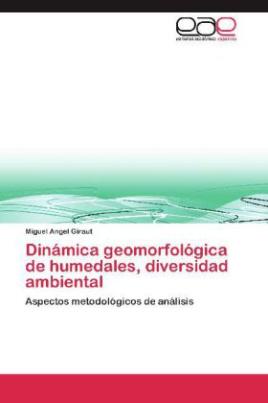 Dinámica geomorfológica de humedales, diversidad ambiental