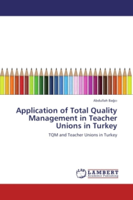 Application of Total Quality Management in Teacher Unions in Turkey
