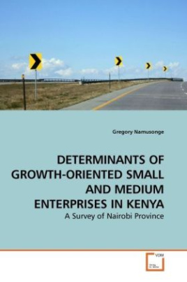 DETERMINANTS OF GROWTH-ORIENTED SMALL AND MEDIUM ENTERPRISES IN KENYA