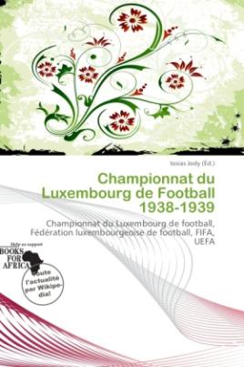 Championnat du Luxembourg de Football 1938-1939
