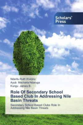 Role Of Secondary School Based Club In Addressing Nile Basin Threats