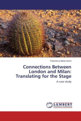 Connections Between London and Milan: Translating for the Stage