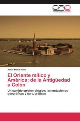 El Oriente mítico y América: de la Antigüedad a Colón