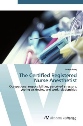 The Certified Registered Nurse Anesthetist