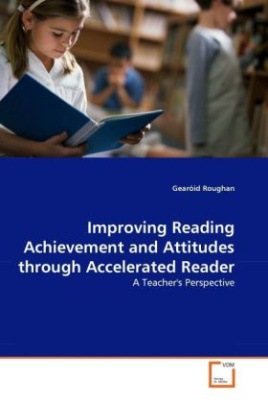 Improving Reading Achievement and Attitudes through Accelerated Reader