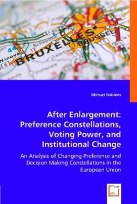 After Enlargement: Preference Constellations, Voting Power, and Institutional Change