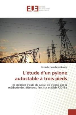 L'étude d'un pylone autostable à trois pieds