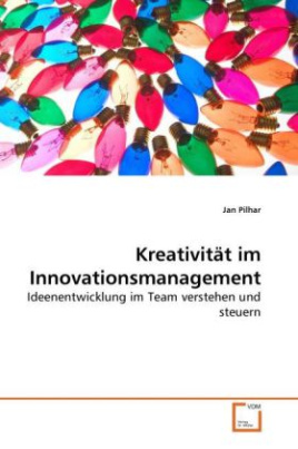 Kreativität im Innovationsmanagement