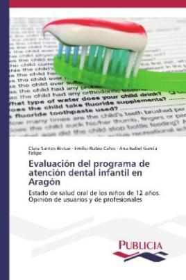 Evaluación del programa de atención dental infantil en Aragón