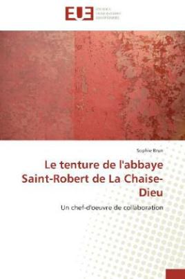 Le tenture de l'abbaye Saint-Robert de La Chaise-Dieu