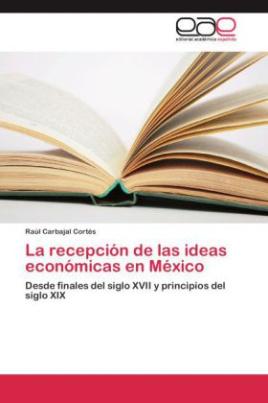 La recepción de las ideas económicas en México