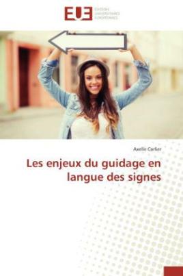 Les enjeux du guidage en langue des signes