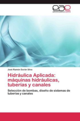 Hidráulica Aplicada: máquinas hidráulicas, tuberías y canales