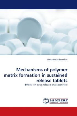 Mechanisms of polymer matrix formation in sustained release tablets