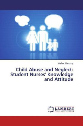Child Abuse and Neglect: Student Nurses' Knowledge and Attitude