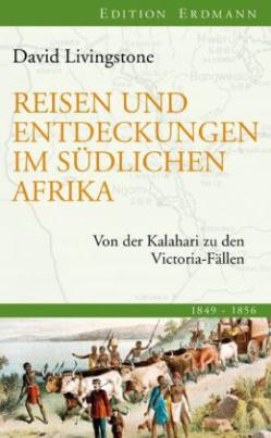 Reisen und Entdeckungen im südlichen Afrika
