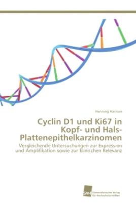 Cyclin D1 und Ki67 in Kopf- und Hals- Plattenepithelkarzinomen