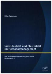 Individualität und Flexibilität im Personalmanagement: Die neue Herausforderung durch die Generation Y
