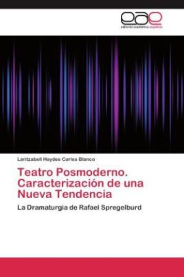 Teatro Posmoderno. Caracterización de una Nueva Tendencia