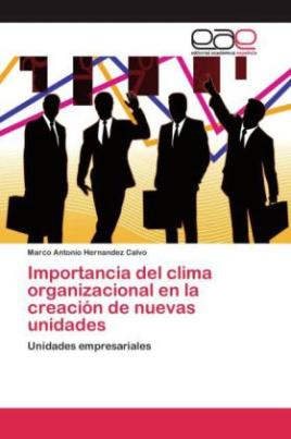 Importancia del clima organizacional en la creación de nuevas unidades