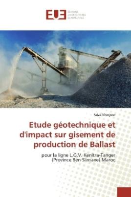 Etude géotechnique et d'impact sur gisement de production de Ballast