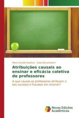 Atribuições causais ao ensinar e eficácia coletiva de professores