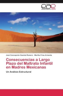 Consecuencias a Largo Plazo del Maltrato Infantil en Madres Mexicanas