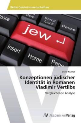Konzeptionen jüdischer Identität in Romanen Vladimir Vertlibs
