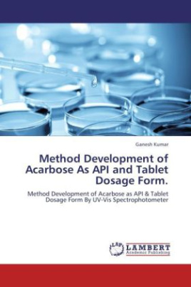 Method Development of Acarbose As API and Tablet Dosage Form.