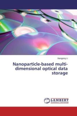 Nanoparticle-based multi-dimensional optical data storage