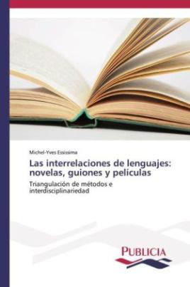Las interrelaciones de lenguajes: novelas, guiones y películas