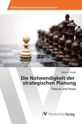 Die Notwendigkeit der strategischen Planung