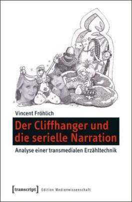 Der Cliffhanger und die serielle Narration